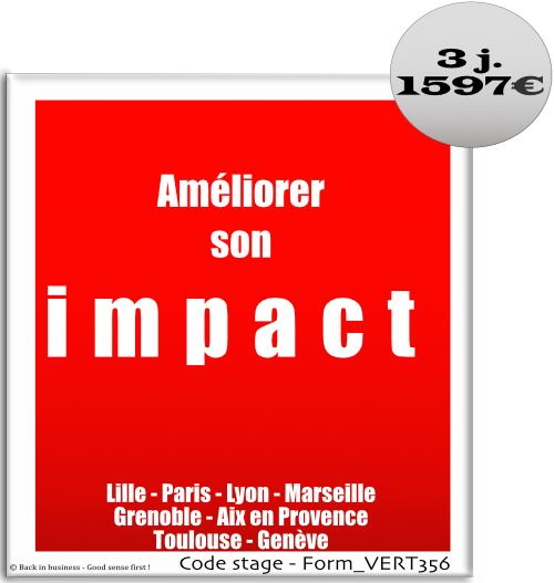 Améliorer son impact - développement personnel, Formation professionnelle Inter / intra entreprise - Back in business - Good sense first !