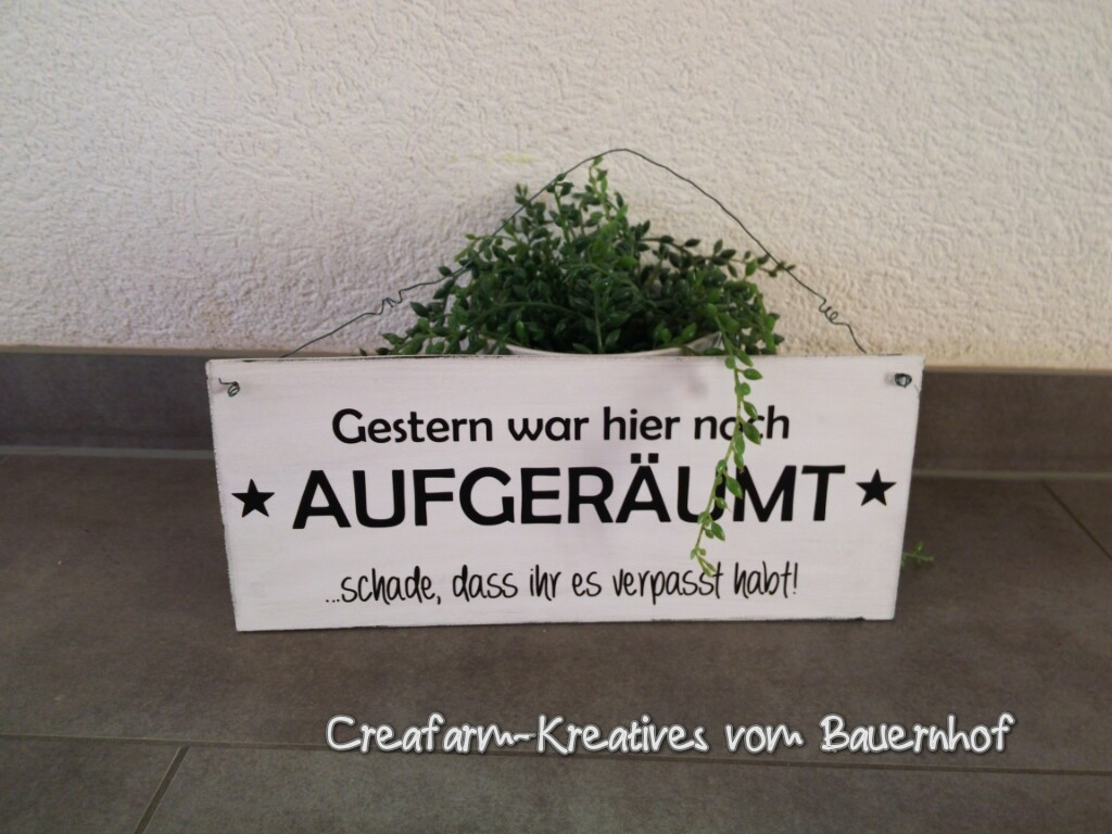 schild mit spruch creafarm kreatives vom bauernhofs. Black Bedroom Furniture Sets. Home Design Ideas