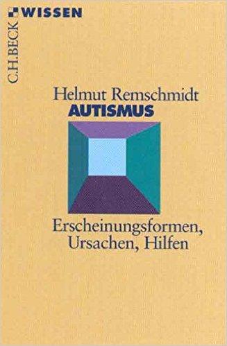 Autismus - Erscheinungsformen, Ursachen, Hilfen: ISBN-10: 340657680X