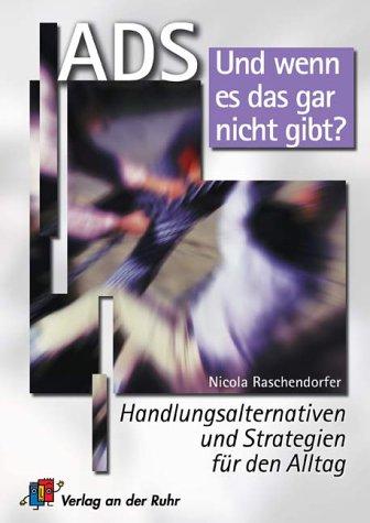 ADS - und wenn es das gar nicht gib?: ISBN-10: 3860728210