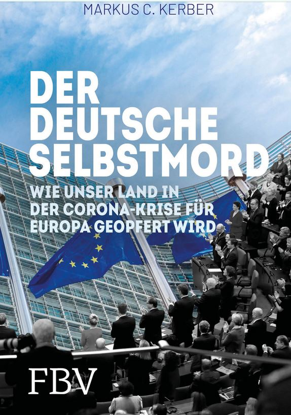 Der deutsche Selbstmord: Wie unser Land in der Corona-Krise für Europa geopfert wird