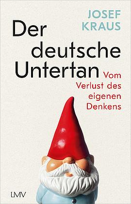 Der deutsche Untertan - Vom Denken entwöhnt