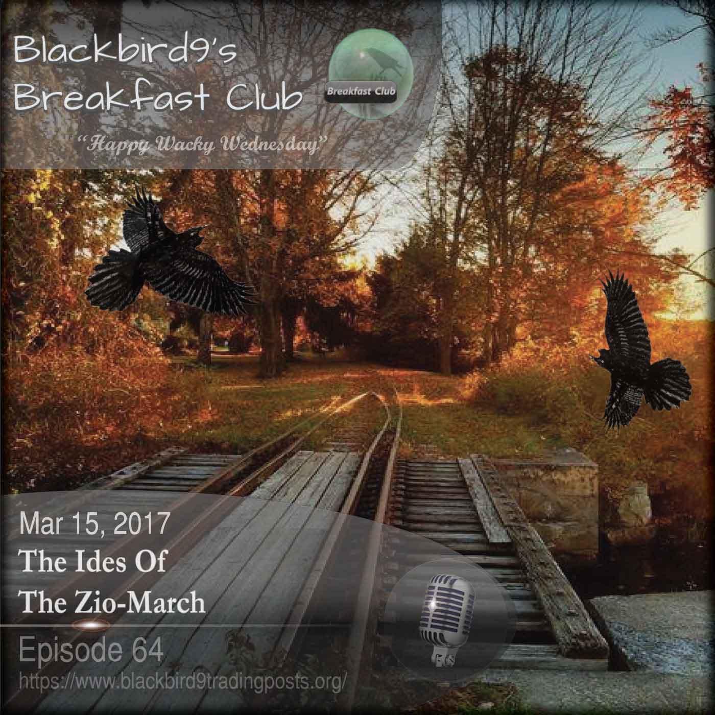 The Ides Of The Zio-March - Blackbird9