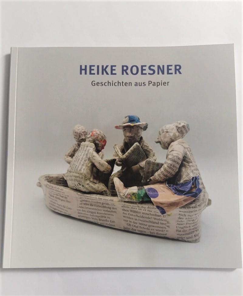 Das Buch: HEIKE ROESNER - GESCHICHTEN AUS PAPIER