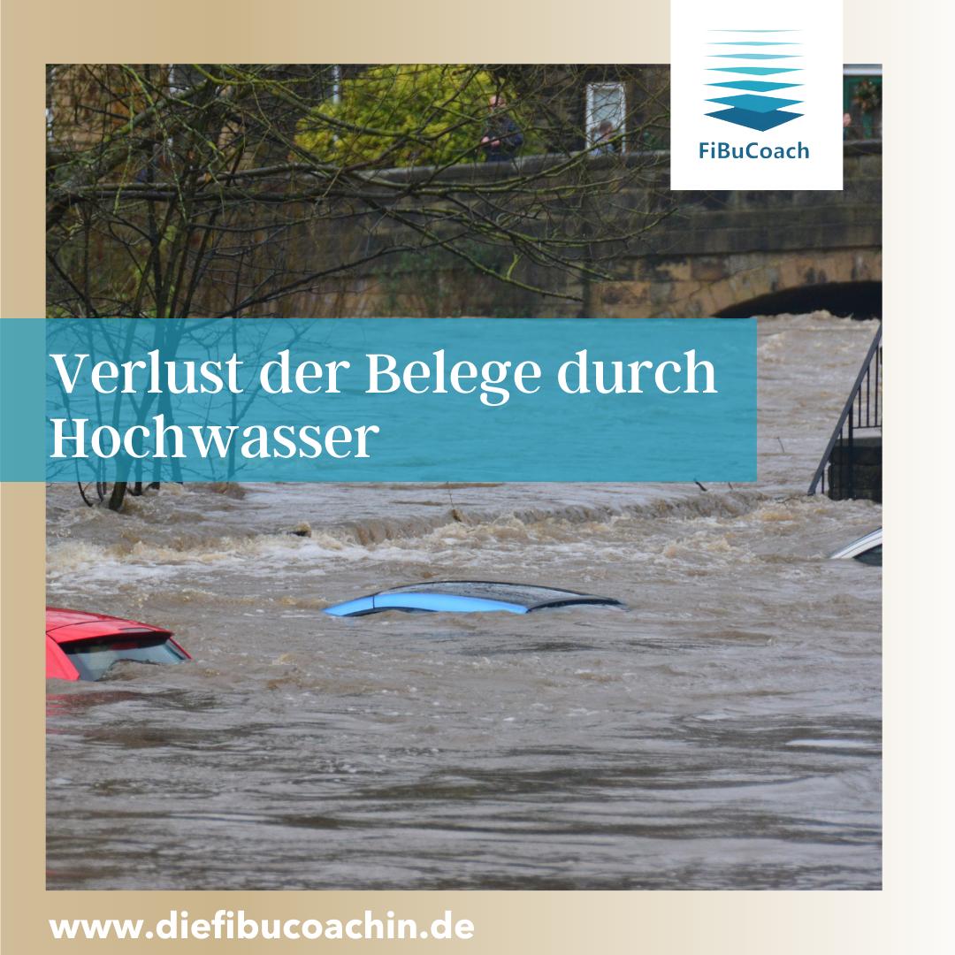 Verlust der Belege durch Hochwasser