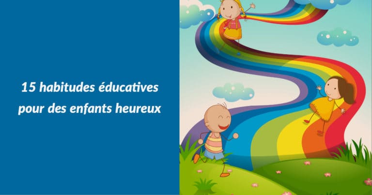 Education Positive : 15 petites astuces