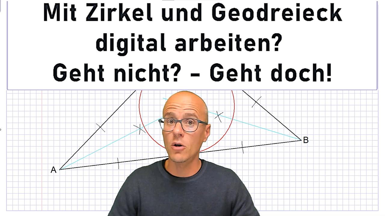 Mit Zirkel und Geodreieck digital arbeiten? Geht nicht? Geht doch!