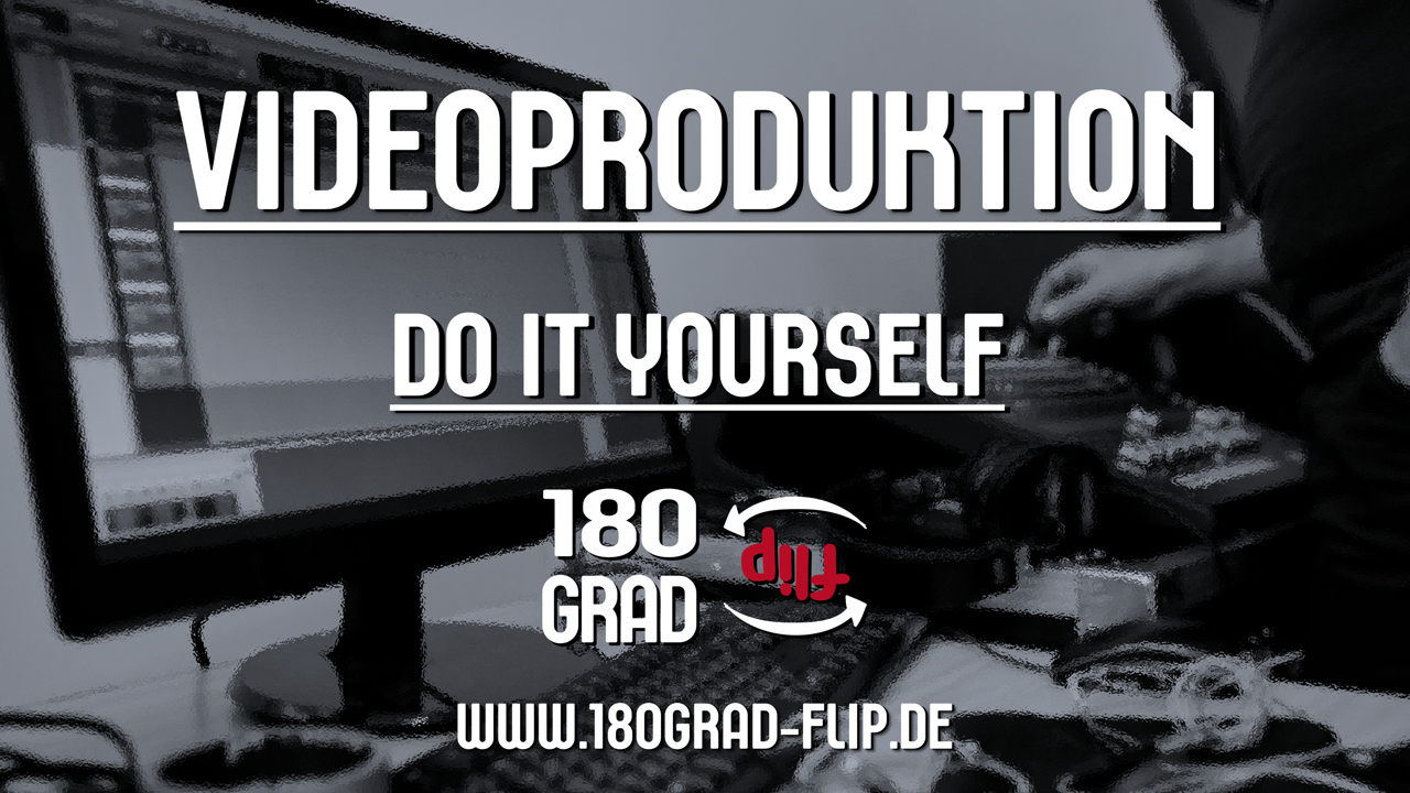 Videoproduktion - Do it yourself