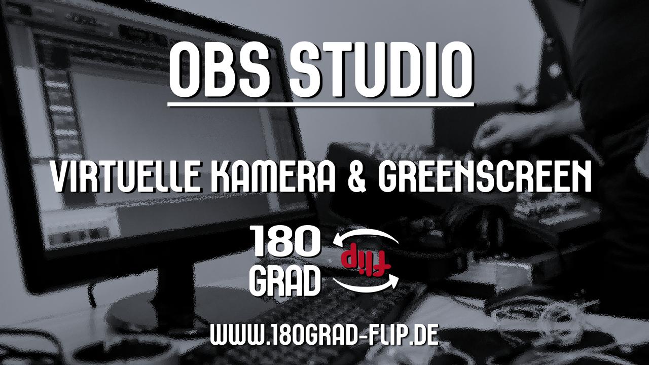 """OBS Studio - die """"Virtuelle Kamera"""" und den """"Greenscreen"""" einrichten"""