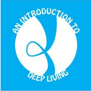 An Introduction to Deep Living