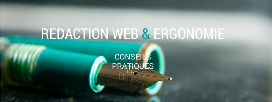 Rédaction web et ergonomie : mes conseils pratiques