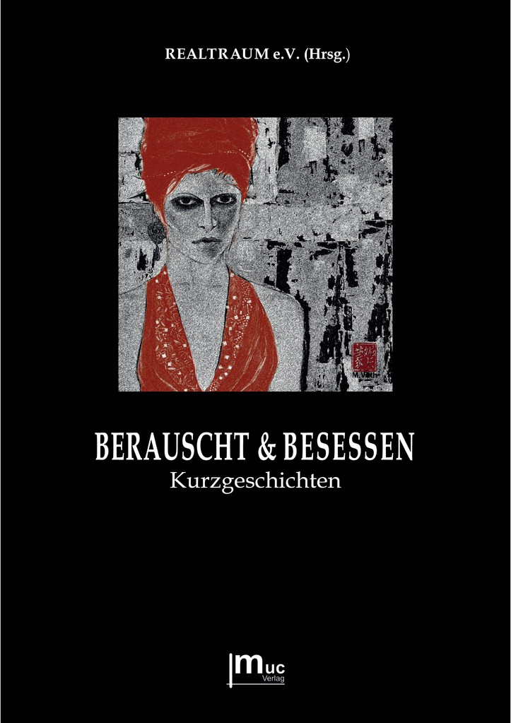 "Cover ""Berauscht & Besessen"" (muc Verlag, München, 2013)"