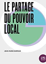 """Couverture du livre """"Le partage du pouvoir locale"""" par Jean-Marie Darmian, éditions Le Bord de l'eau. 22/10/2019"""