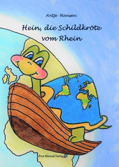 Hein die Schildkröte vom Rhein, Antje Hansen