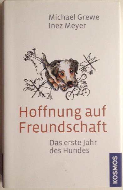 Hoffnung aud Freundschaft. Das erste Jahr des Hundes. ISBN 978-3-440-12762-9