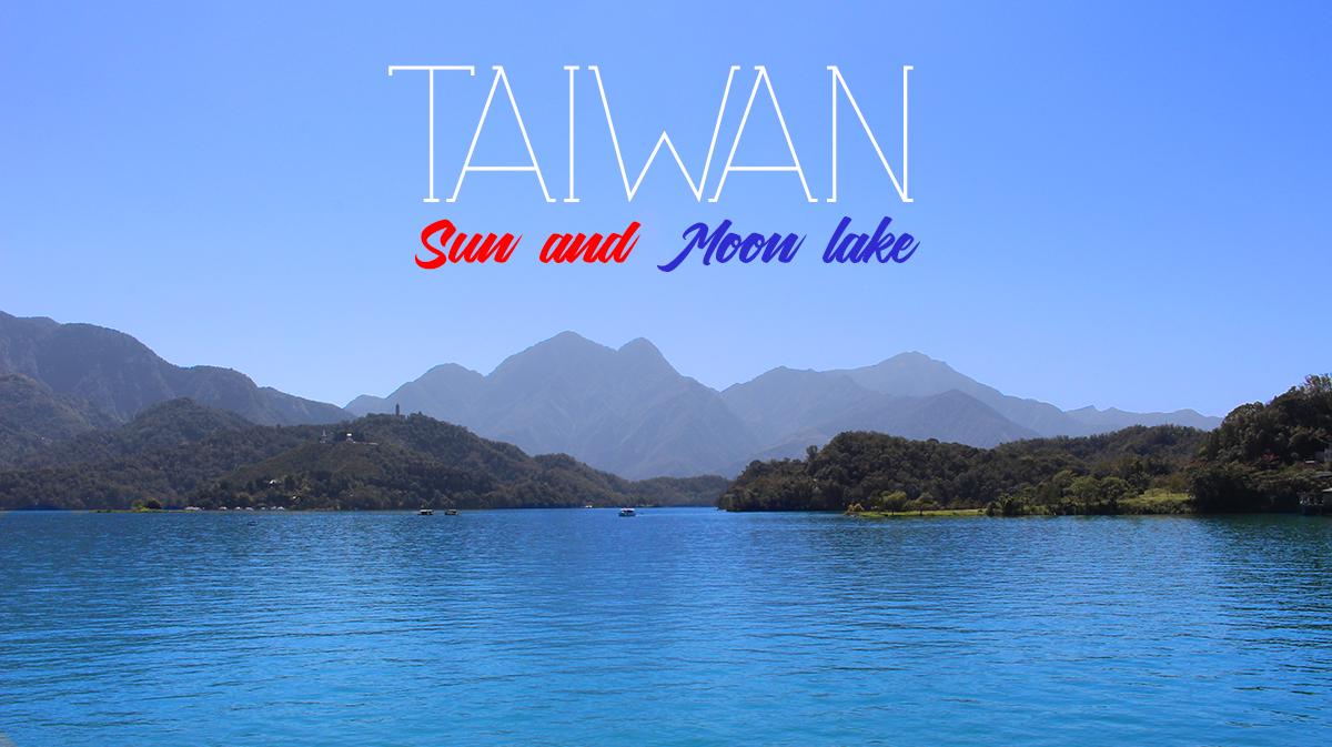Passer une journée au Sun Moon Lake