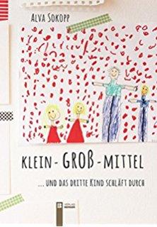 Buch der österreichischen Autorin Alva Sokopp: Klein - groß - mittel