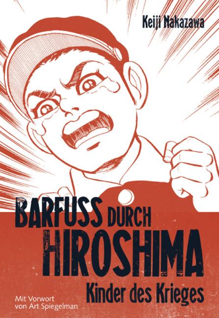 «Barfuss durch Hiroshima» von Keiji Nakazawa (Carlsen)