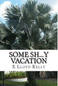Picture of the book; Some Sh,,y Vacation