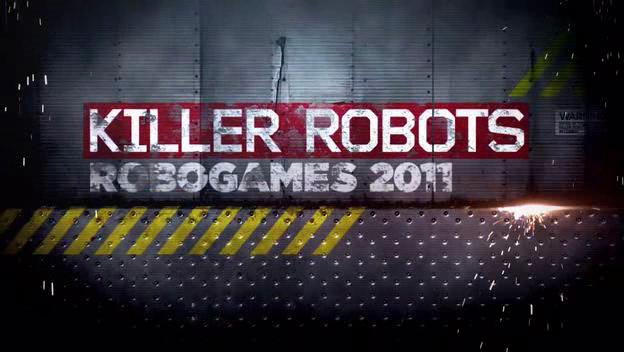 Robots tueurs : RoboGames 2011 / Discovery