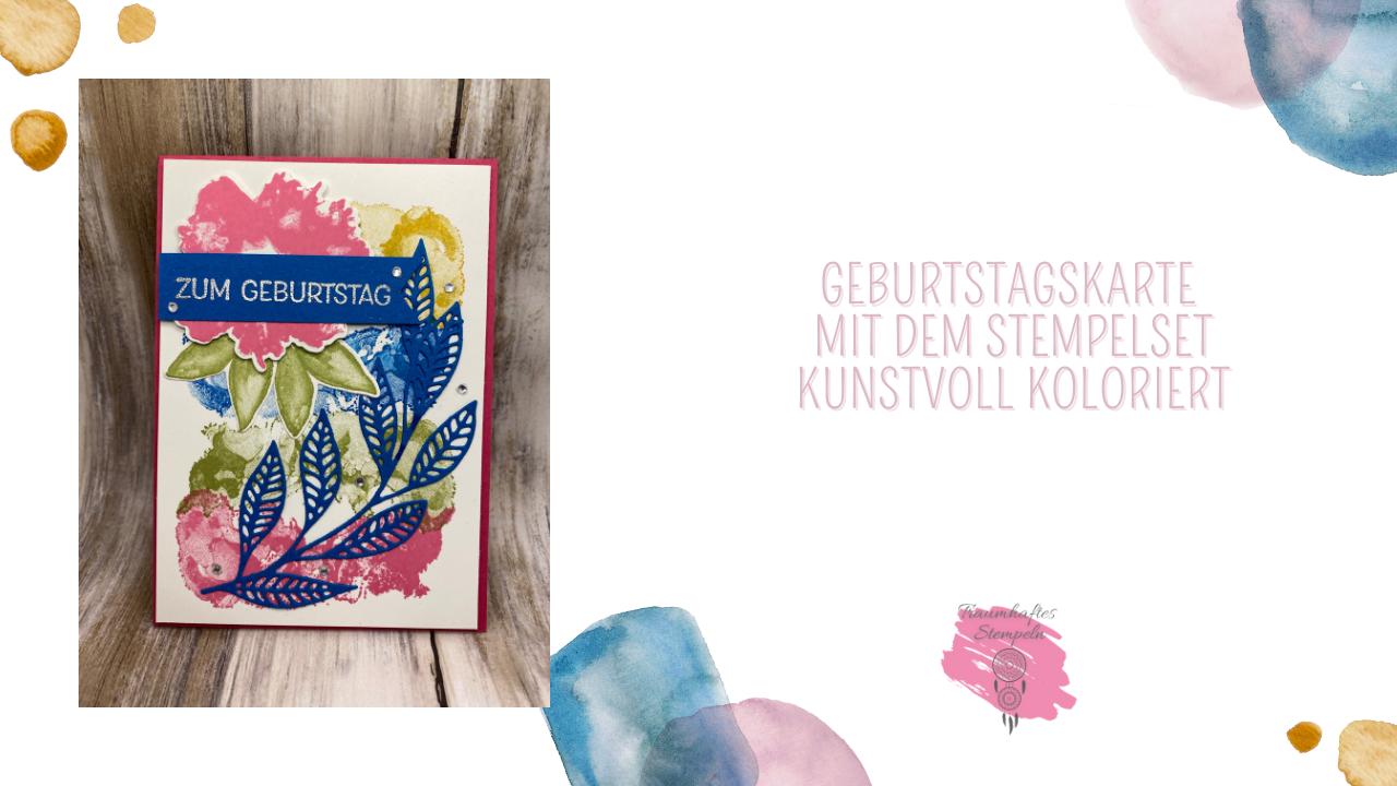 Geburtstagskarte mit dem Stempelset Kunstvoll koloriert
