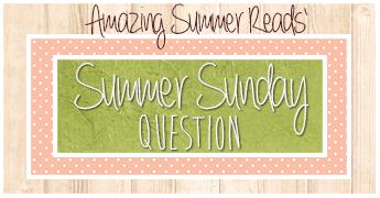 [Amazing Summer Reads] Summer Sunday Question #13