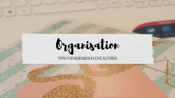 Organisation - Tipps für nebenberufliche Autoren