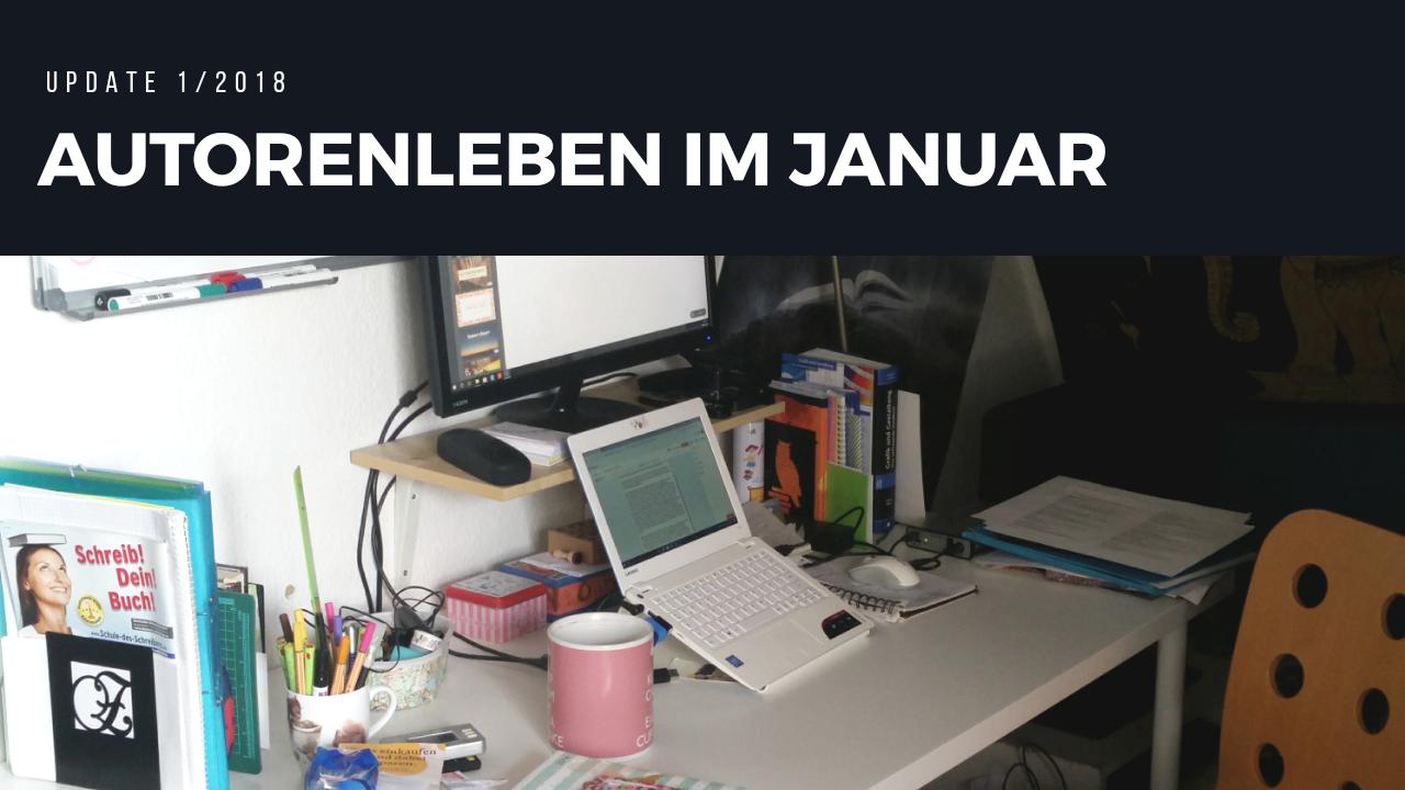Autorenleben im Januar | Update 1/2018