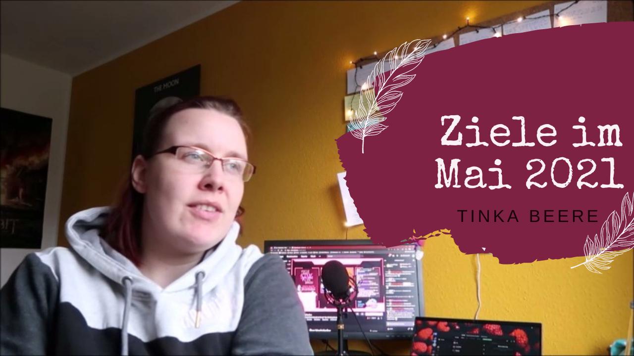 [Video] Schreibvlog Mai 2021 | Meine Ziele für den Mai #autorinnenleben