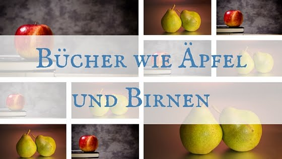Bücher wie Äpfel und Birnen: Kommentar zur Buchbloggerkritik