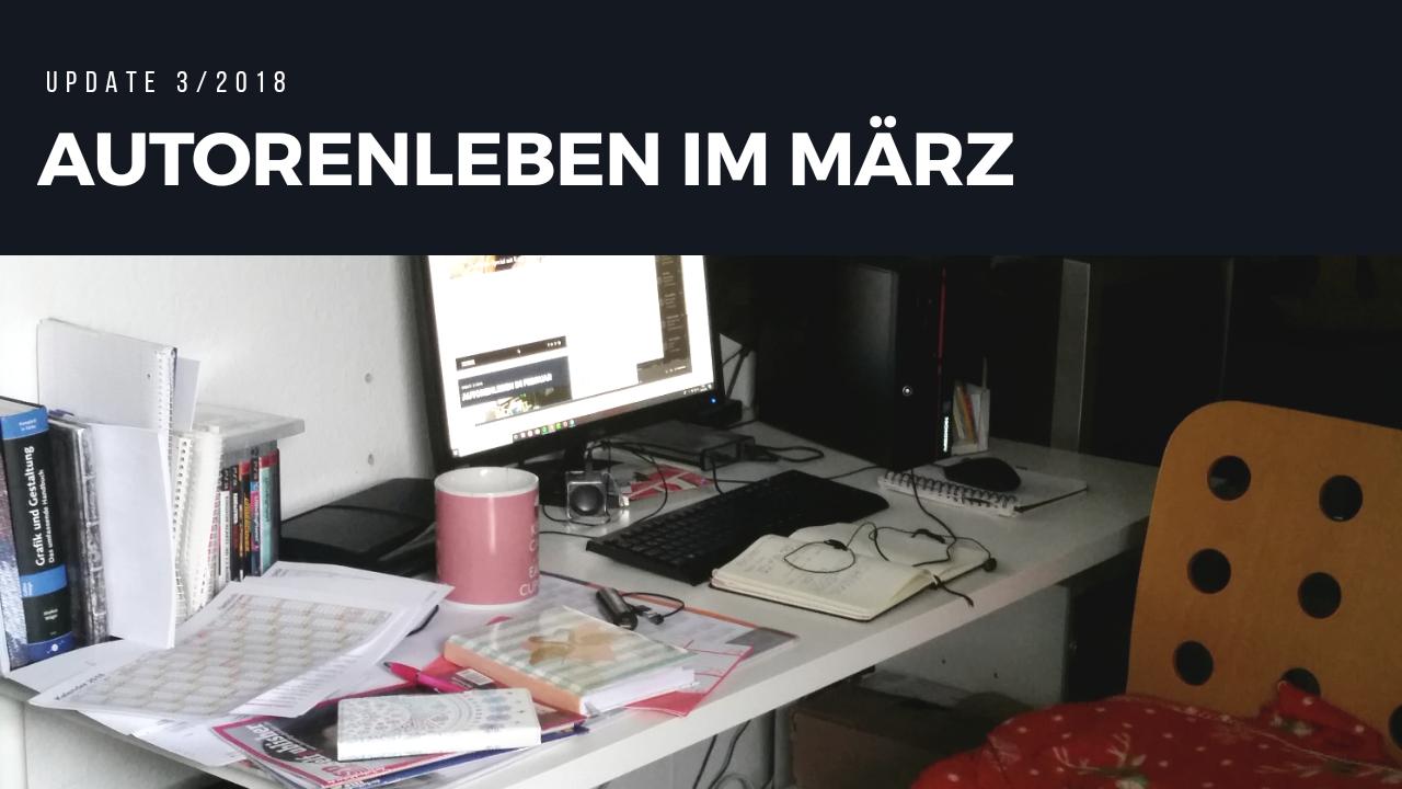 Autorenleben im März | Update 3/2018