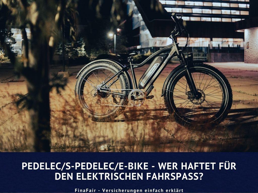 Pedelec, S-Pedelec und E-Bike. Wer haftet für den elektrischen Fahrspaß?