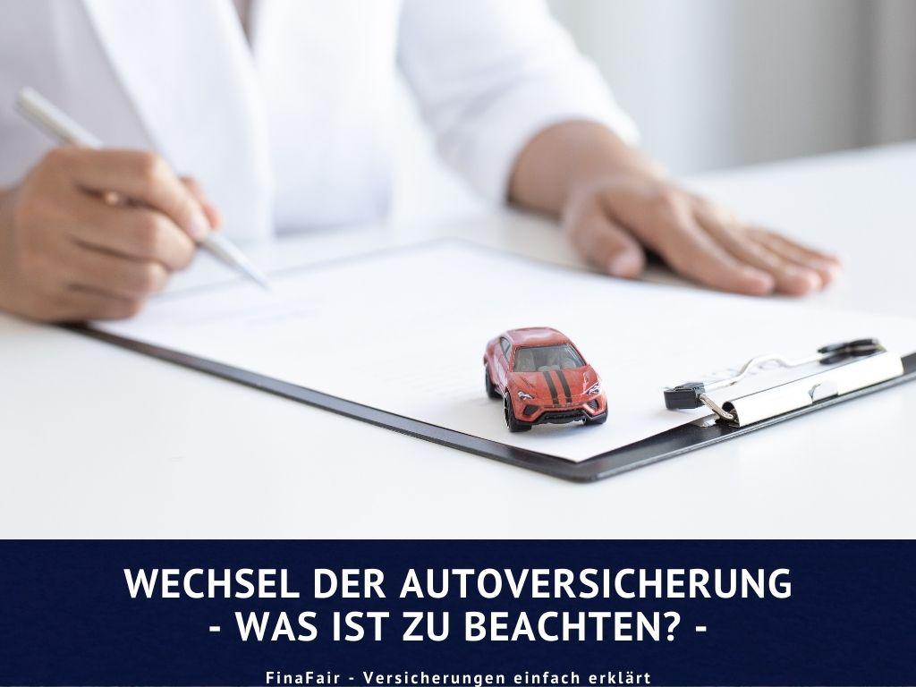 Wechsel der Autoversicherung - Was ist zu beachten