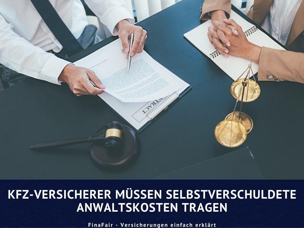Kfz-Versicherer müssen selbst verschuldete Anwaltskosten tragen