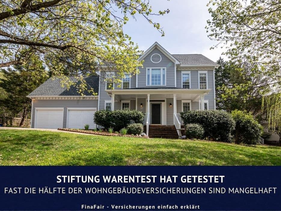 Stiftung Warentest hat getestet: Fast die Hälfte der Wohngebäudeversicherungen sind mangelhaft!