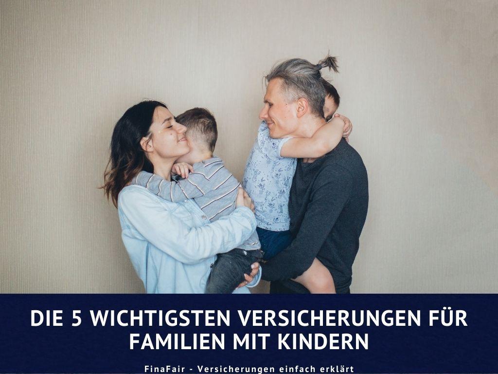 Absicherung der Familie: Die 5 wichtigsten Versicherungen für Familien