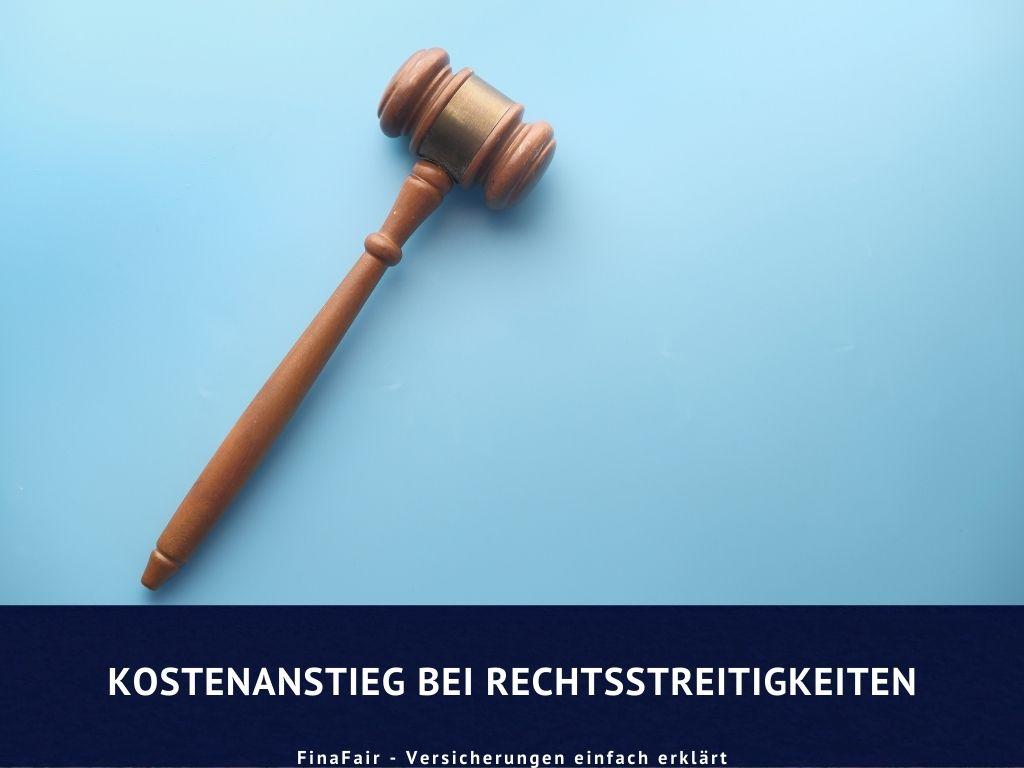 Eklatanter Kostenanstieg bei Rechtsstreitigkeiten
