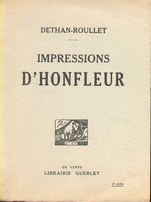 """Impression d'Honfleur dans son édition """"normale"""" avec l'ex libris de Georges Auguste Dethan. Comportant 21 dessins, publié en 1935."""