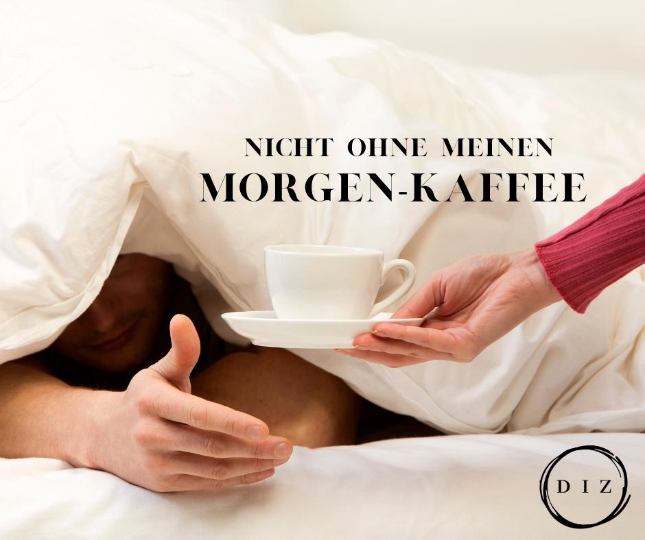 Nicht ohne meinen Morgen-Kaffee