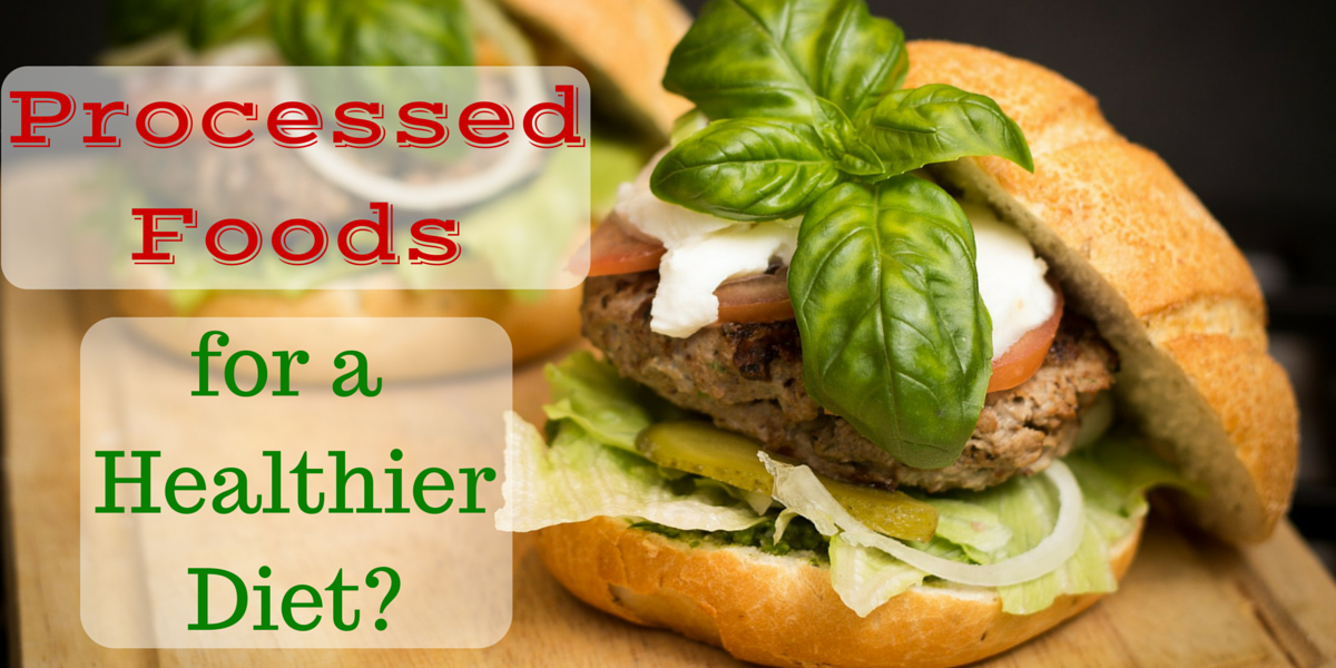 Learn how processed food can actually help you follow a HEALTHIER diet.