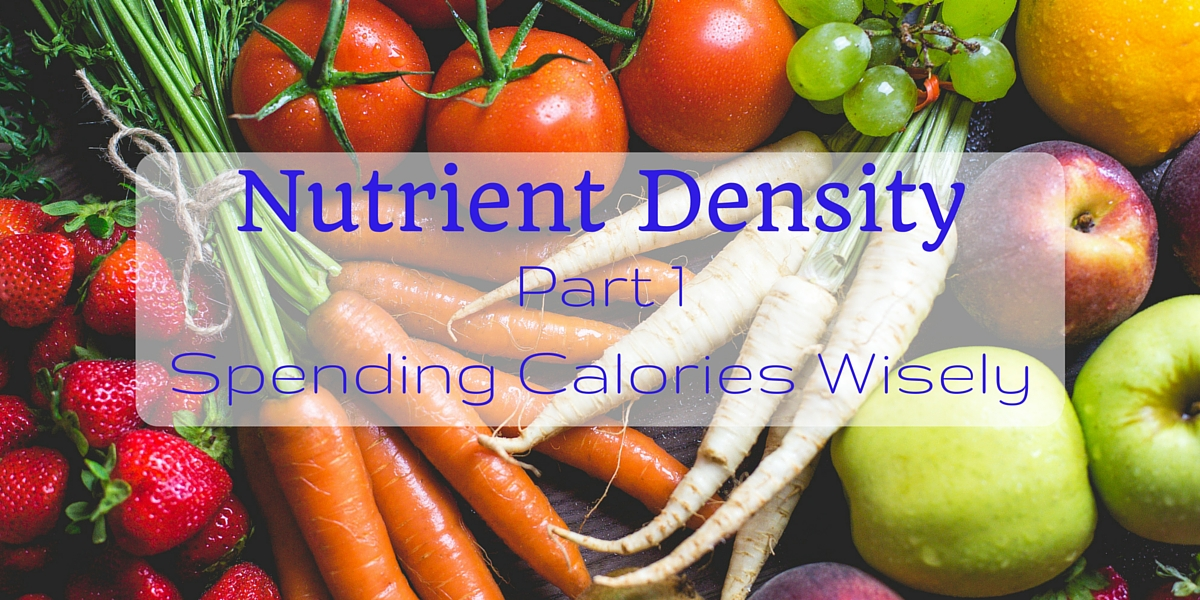 What is Nutrient Density and how can it make your diet even more healthy?