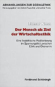 Der Mensch als Ziel der Wirtschaftsethik (Abhandlungen zur Sozialethik