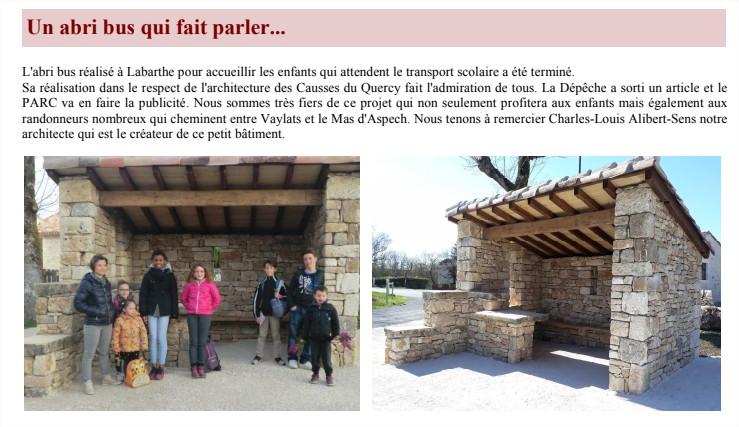 L'abri bus accueillir les enfants . Sa réalisation dans le respect de l'architecture des Causses du Quercy fait l'admiration de tous. Charles-Louis Alibert-Sens notre architecte qui est le créateur de ce petit bâtiment.