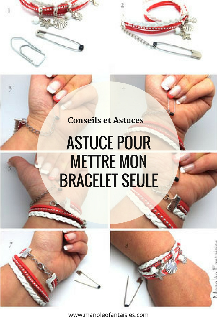 Astuce pour mettre mon bracelet seule en image