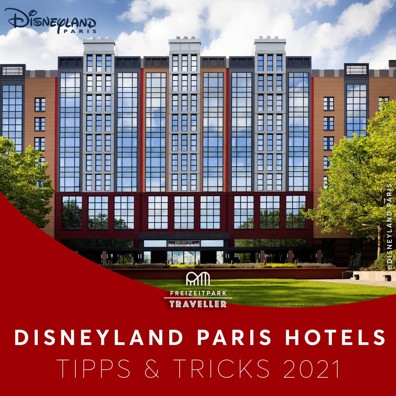 Disneyland Paris Hotels Tipps & Tricks 2021