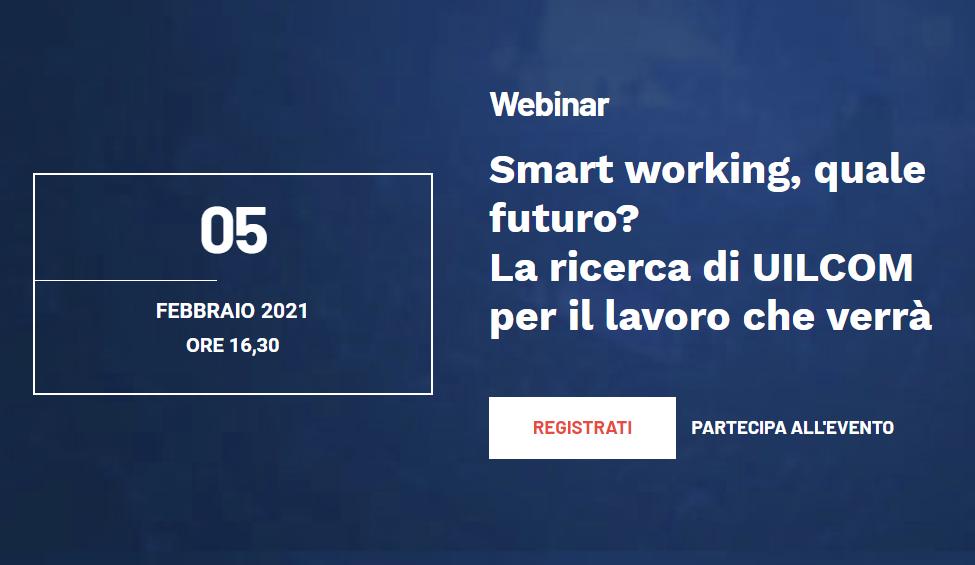 Com' è visto lo Smart Working nel settore della Comunicazione? Il 5 Febbraio presentiamo l'indagine svolta con Uilcom
