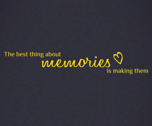 The Best thing about Memories is making them wall art sticker