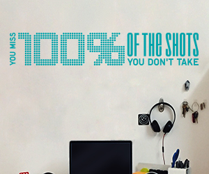 You miss 100% of the shots you don't take wall art sticker