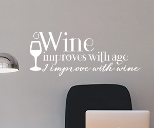 Wine improves with age I improve with wine wall art sticker