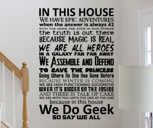 In This House - We Do Geek wall art sticker